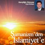 Şamanizm'den İslamiyet'e 1.Bölüm