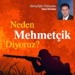 """Neden """"Mehmetçik"""" Diyoruz?"""